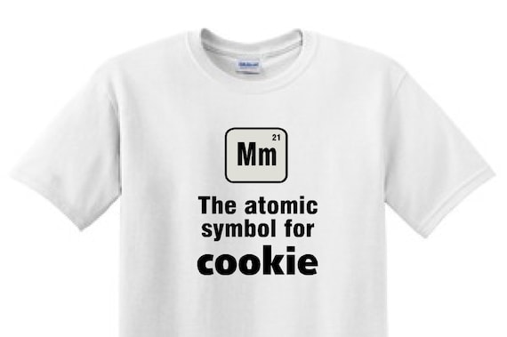 Mm The Atomic Symbol For Cookie Funny T Shirt Etsy