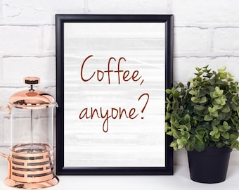 Coffee Print, Coffee Picture, Coffee Kitchen Decor, Coffee Lovers Gift, Coffee Bar Decor, Kitchen Art Print, Coffee Art Print, Coffee Anyone