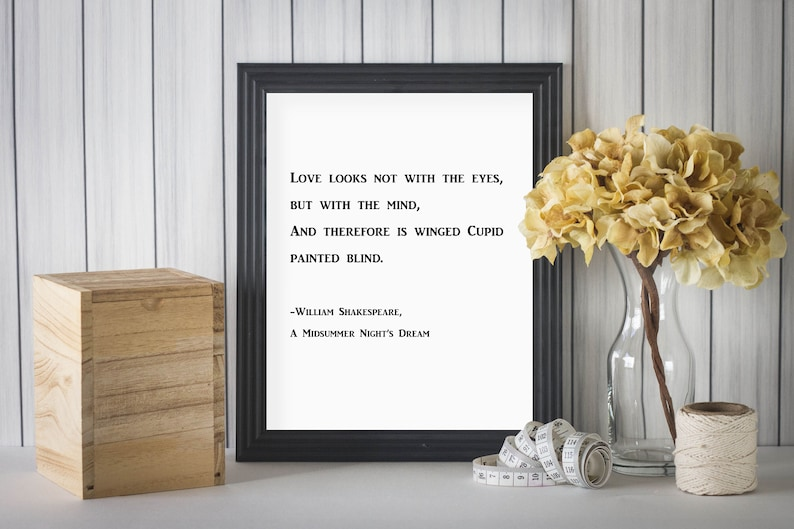 Shakespeare Print Quote Love Quote Print Love Looks Not With Eyes A Midsummer Night/'s Dream Literature Poster English Teacher Gift
