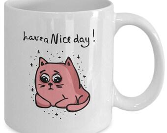Have a Nice Day - Coffee Mug