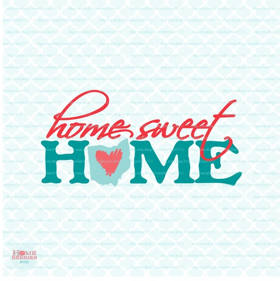 Home Sweet Home Ohio Svg Ohio State Svg Files Ohio Pride Svg Etsy