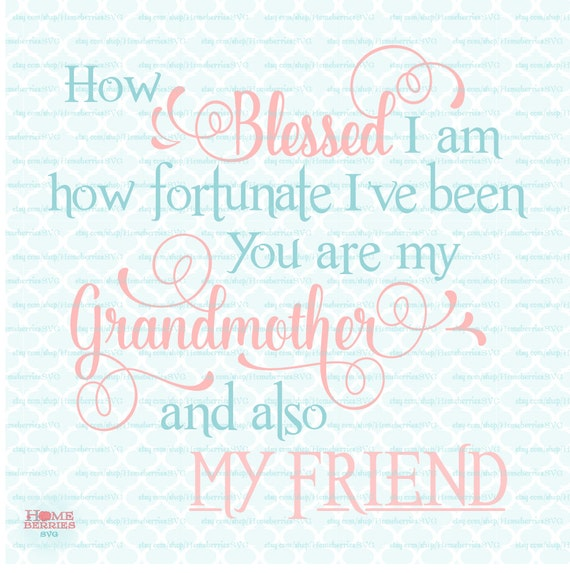 Grandmother Grandma Quote Mothers Day Svg How Blessed How Etsy