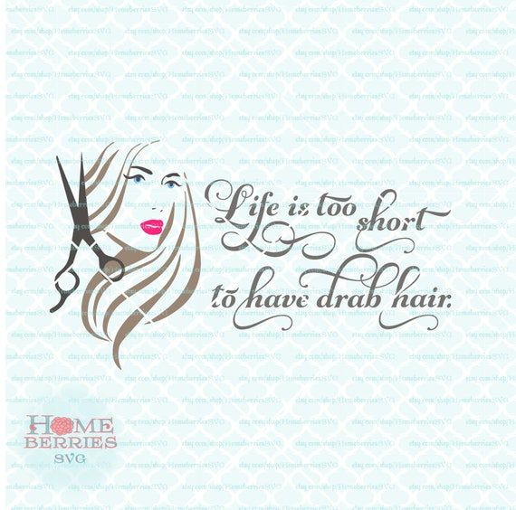 Life Is Too Short To Have Drab Hair Hairstylist Hairdresser Etsy