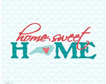 Home Sweet Home North Carolina svg North Carolina State svg files North Carolina Pride svg dxf eps jpg Cricut svg Silhouette