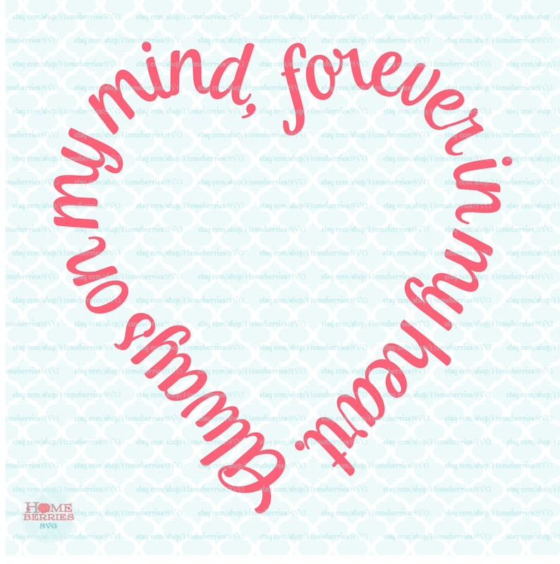 Always On My Mind Svg Forever In My Heart Svg Love Quote Svg Etsy