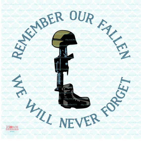 Remember Our Fallen Svg Fallen Soldier Svg Memorial Day Svg Etsy Fascinating Fallen Soldier Quotes