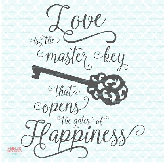 Valentine Wedding Quote Svg Love Is The Master Key Cut Etsy