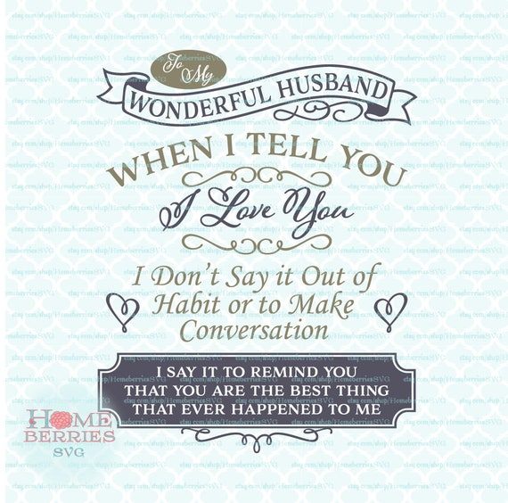 My Wonderful Husband Lots Of Love Happy Birthday Card: To My Wonderful Husband When I Tell You I Love You Svg Dxf