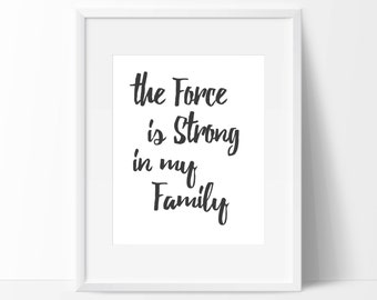 "Star wars quote ""the force is strong in my family"""