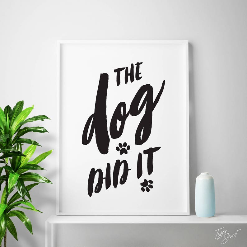 Funny Dog Quotes, dog quote, Animal Quote, Dog Lover Gifts, The Dog Did It,  Funny Quotes for Home,dog decor, Gifts for Animal Lovers