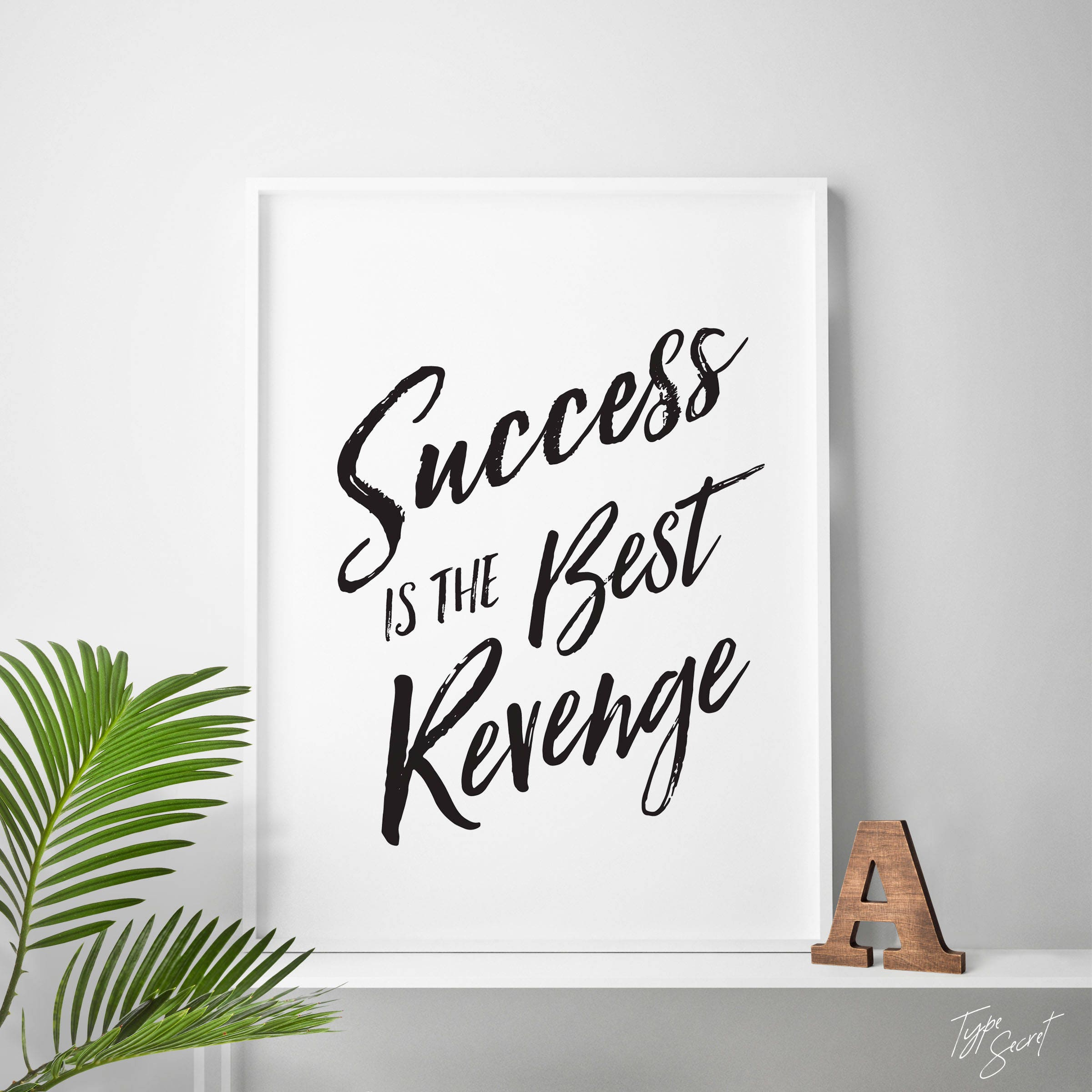 Success Is The Best Revenge Printable Quote Success Quote Etsy