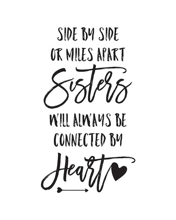 Printable Sister Quotes Sisters Quote Sisters Wall Art Big Sister Gift  Sister Gifts for Sister Wall Decal Sisters Connected By Heart