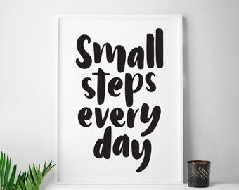 Small Steps Every Day, small friends gifts, inspirational art, inspirational print, inspiration, inspirational gift for friend printable art