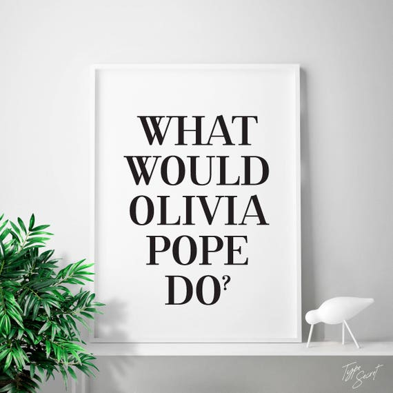 What would OLIVIA POPE do? Scandal, Olivia Pope quotes, Olivia quotes,  Scandal quote, Scandal TV quotes, Scandal series, pope, home decor