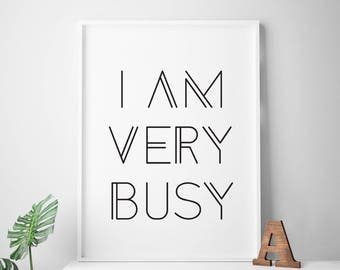 """Black and white printable Art """"I Am Very Busy"""" office art print office wall art office decor office printable cubicle art"""