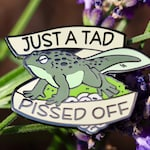 Just a Tad Pissed Off Hard Enamel Pin