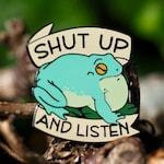 Shut Up and Listen Hard Enamel Pin