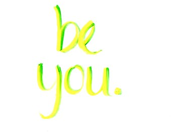 Affirmation 'Be You' Print