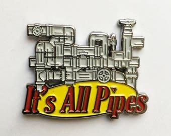 IT'S ALL PIPES Enamel Pin
