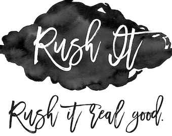 RUSH ORDER (must email me before buying) -- 2-5 Processing Days and Upgraded Priority Mail Domestic Shipping