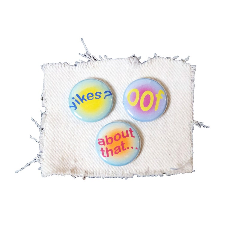 Yikes    oof    About That    3-pack Buttons 1 Inch Pinback Buttons