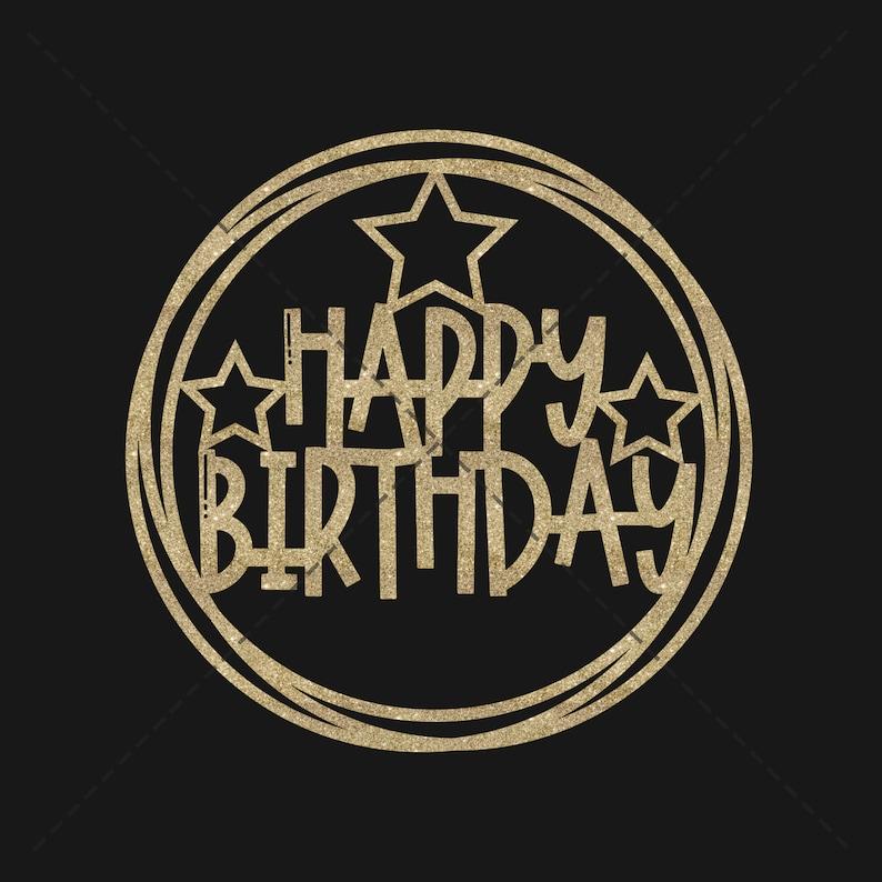 Birthday Cake Topper Svg Happy Birthday  – 336+ SVG Cut File