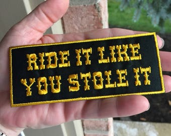 Ride it like you stole it!  Mororcycle/dirt bike patch - Iron or Sew on
