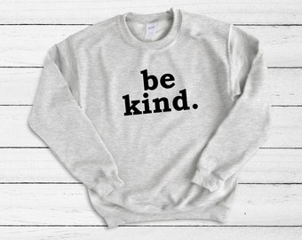 Be Kind Unisex Crew Neck Sweater, Be Kind To Others, Comfy Sweater, Supportive Sweater, Love Everybody , Motivational Sweater