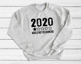 2020 Would Not Recommend Crew Neck Sweater, Funny Sweater, Winter Sweater, Holiday Gift, Worst Year Sweater, 2020 Sucks, 2020 Review Shirt