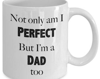 Perfect dad coffee mug| coffee mug for a perfect dad| coffee mug for dad| fathers day coffee mug| fathers day gift| gift for fathers day