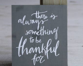 There is Always Something to be Thankful for Sign | Thankful | Home decor | Thankful Sign