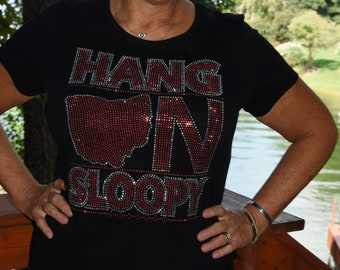 cf121dc8 Ohio Hang On Sloopy football rhinestone & rhinestud bling shirt, all sizes  XS, S, M, L, XL, XXL, 1X, 2X, 3X, 4X, 5X