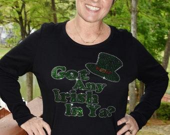 St Patrick's Day Got any Irish in ya? Rhinestone bling shirt,  XS, S, M, L, XL, XXL, 1X, 2X, 3X, 4X, 5X