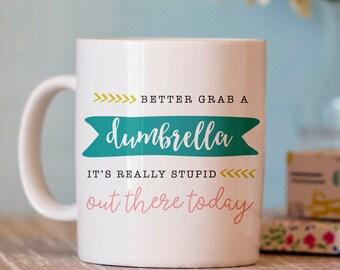 Funny Coffee Mug - Sarcastic Coffee Mug - Ceramic Mug - Funny Coffee Cup - Dumbrella Mug
