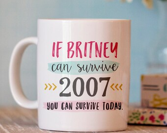 Funny Coffee Mug - Britney Quote Mug - Ceramic Mug