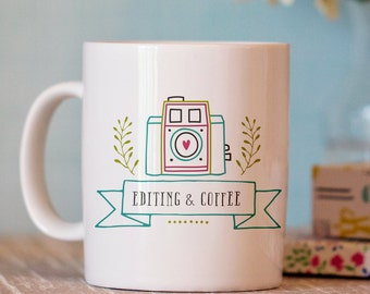 Editing and Coffee Mug - Photography Mug - Photographer Ceramic Mug