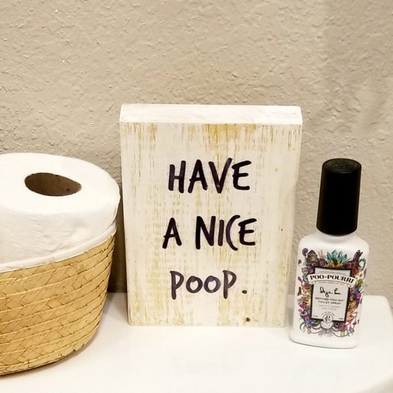 Have a nice poop sign, Bathroom Humor