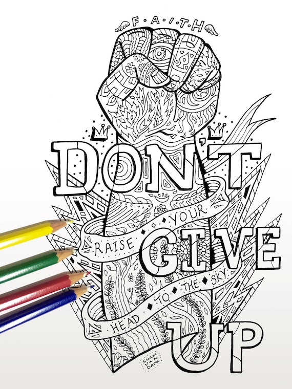 Don\'t Give Up Coloring Page ( Adult coloring page Art Therapy Adult  Colouring Adult coloring book Printable download Inspirational quote )