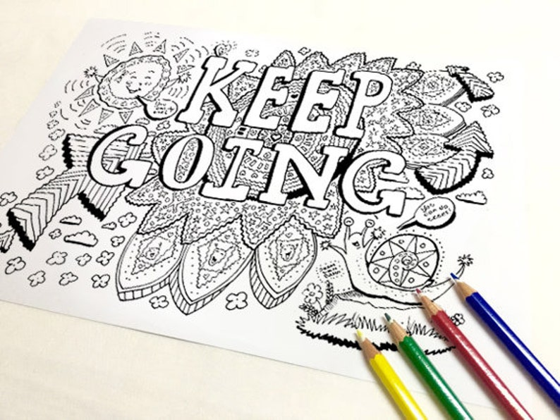 Keep Going Coloring Page Adult coloring page Art Therapy | Etsy