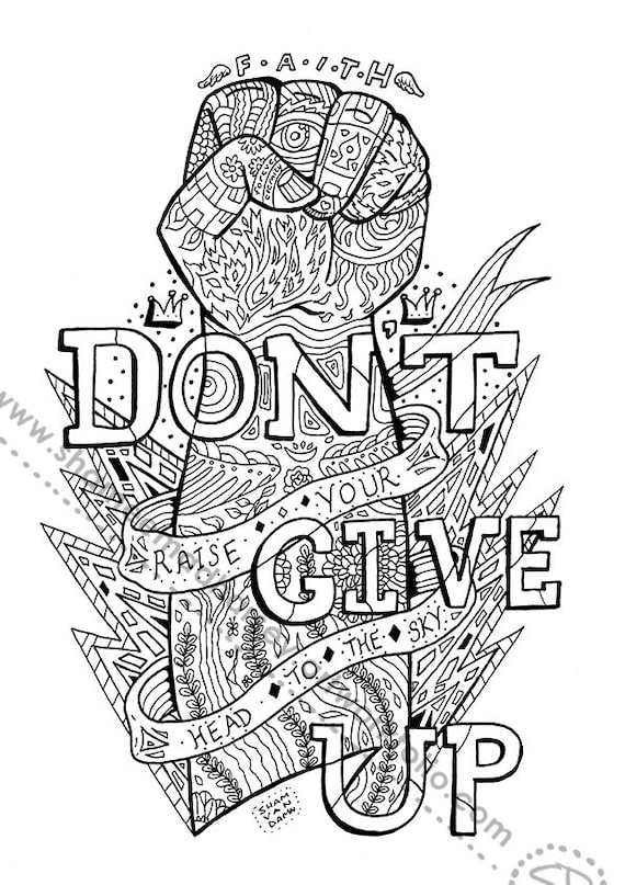 Don T Give Up Coloring Page Adult Coloring Page Art Therapy Adult Colouring Adult Coloring Book Printable Download Inspirational Quote