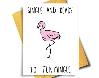 Funny Valentines Card, Valentines Day Card, Funny Valentine, Valentine, Card For Single Friend, Flamingo, Galentines Day Card, Single Mingle