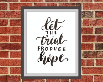 Let The Trial Produce Hope DIGITAL PRINT