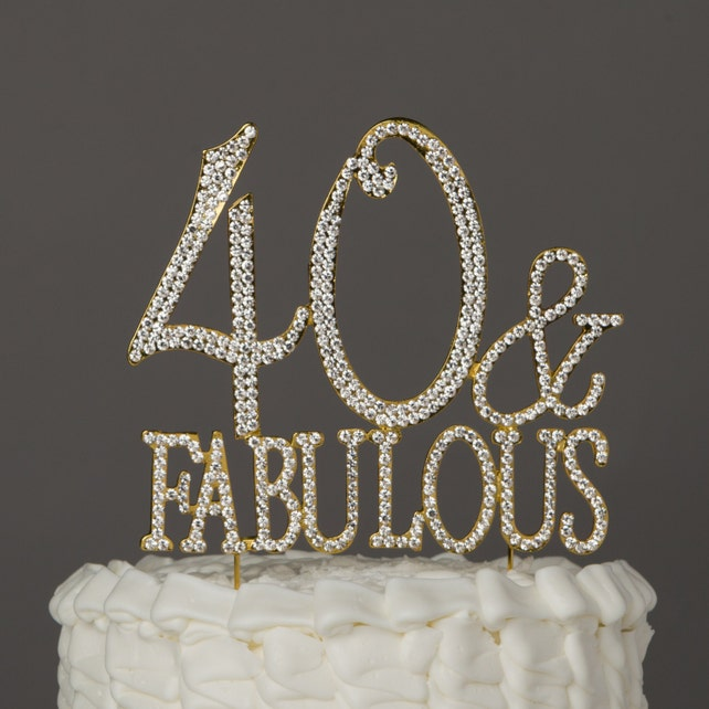 40 Fabulous Cake Topper For 40th Birthday Gold Crystal Rhinestone Metal Party Supplies Diamante Centerpiece Decoration Ideas