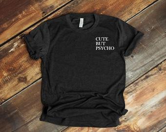 c28228ee Cute But Psycho Women's T-Shirt