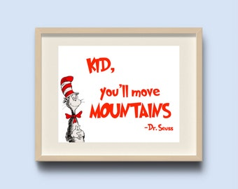 Kid, You'll Move Mountains! - Dr. Seuss Wall Art - Dr Seuss Quote