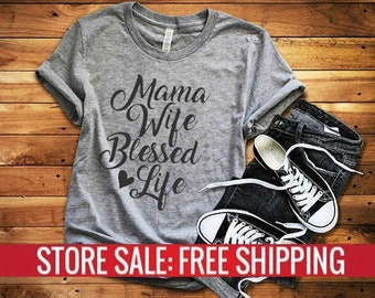 0612cbb4 Mama Wife Blessed Life T-Shirt /Mom T-Shirt /Mama T-Shirt /Crew Neck T-Shirt  /Mother's shirt /Mother gift Tee/Gift for Mom