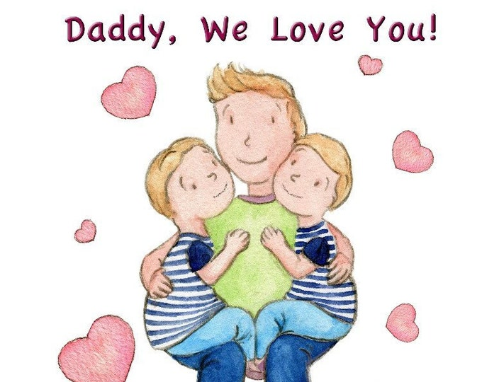 Daddy, We Love You! - 2 Boys