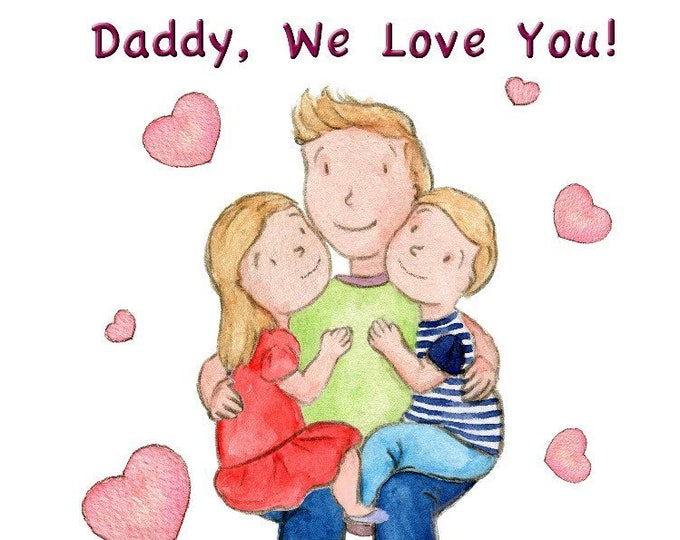 Daddy, We Love You! - Girl & Boy