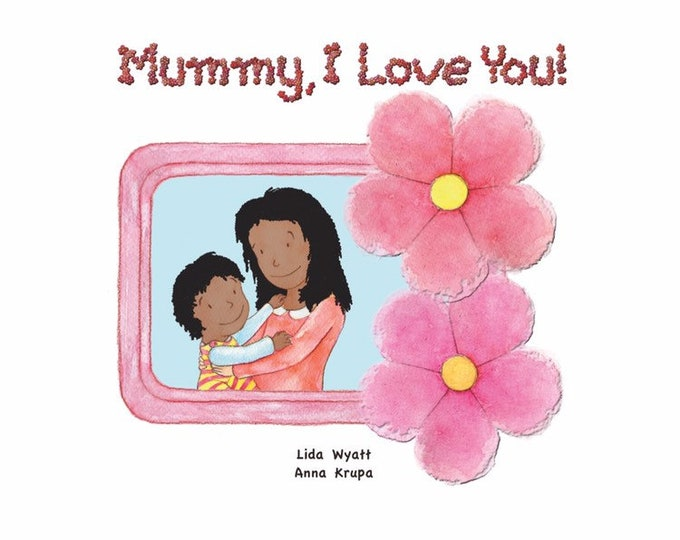 Mummy, I Love You! - Black Hair/ Dark Skin