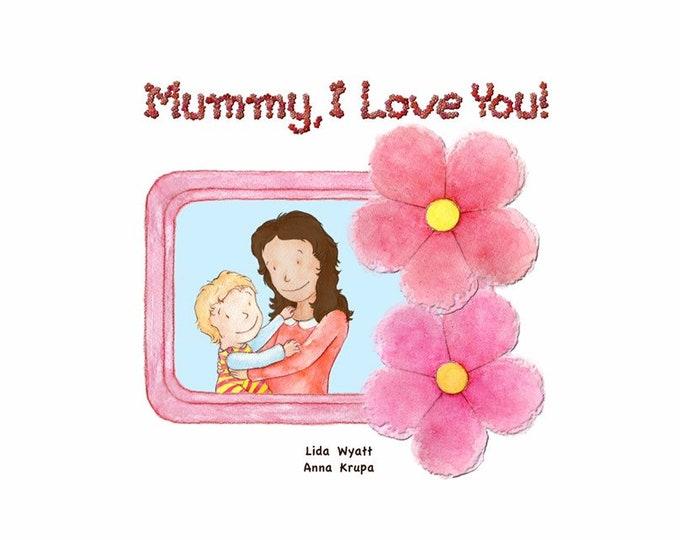 Mummy, I Love You! - mummy dark hair/light skin & child light hair/light skin
